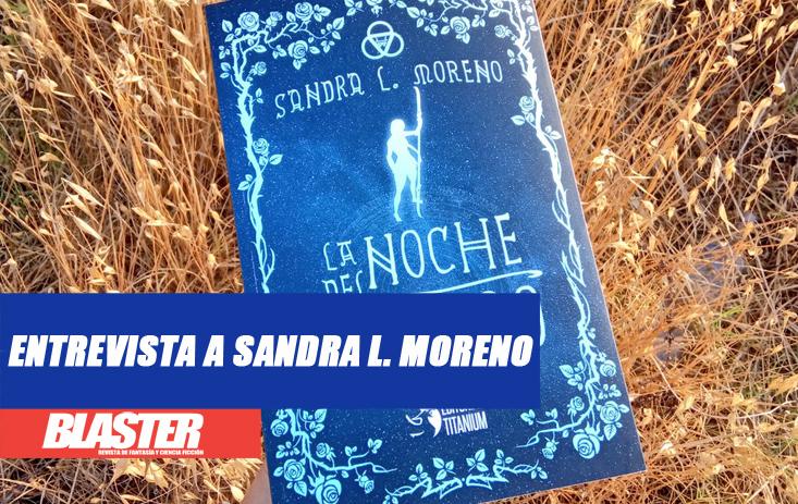 Hablamos con Sandra L. Moreno, autora de La noche del tiempo