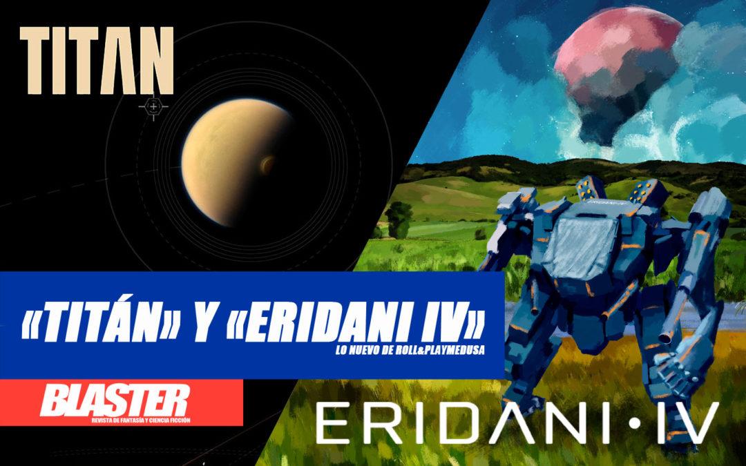 «Eridani IV» y «Titán», lo nuevo de Roll&Playmedusa