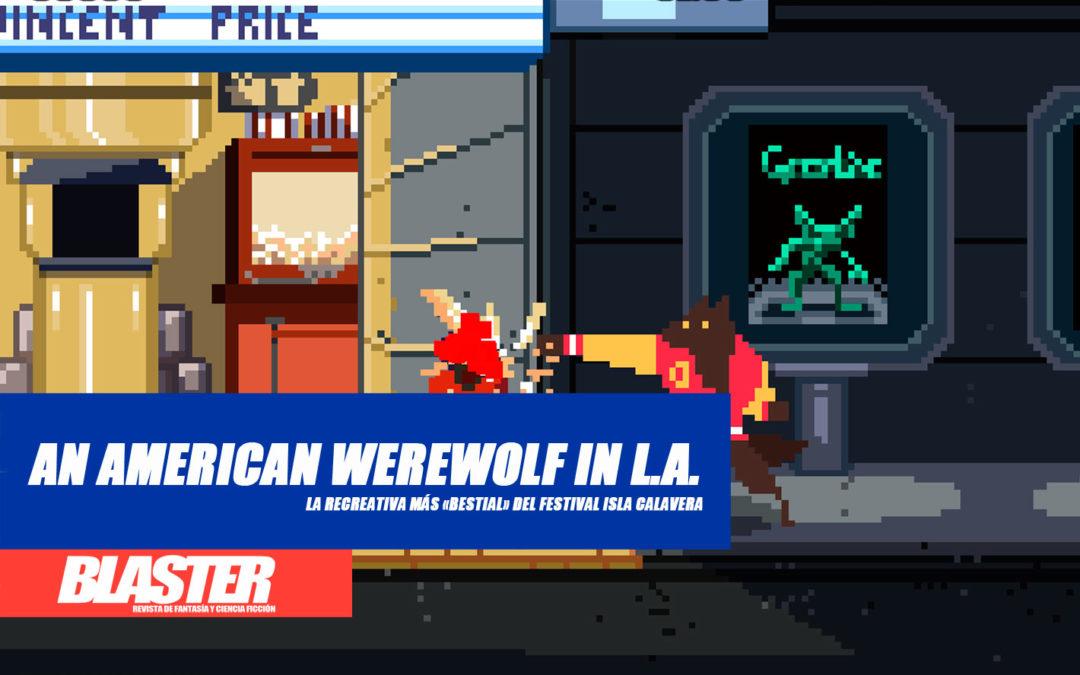 «An American Werewolf in L.A», la recreativa más bestial del Isla Calavera