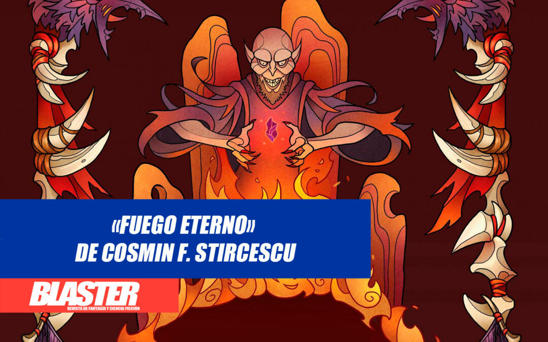 Reseña: «Fuego Eterno», de Cosmin F. Stircescu
