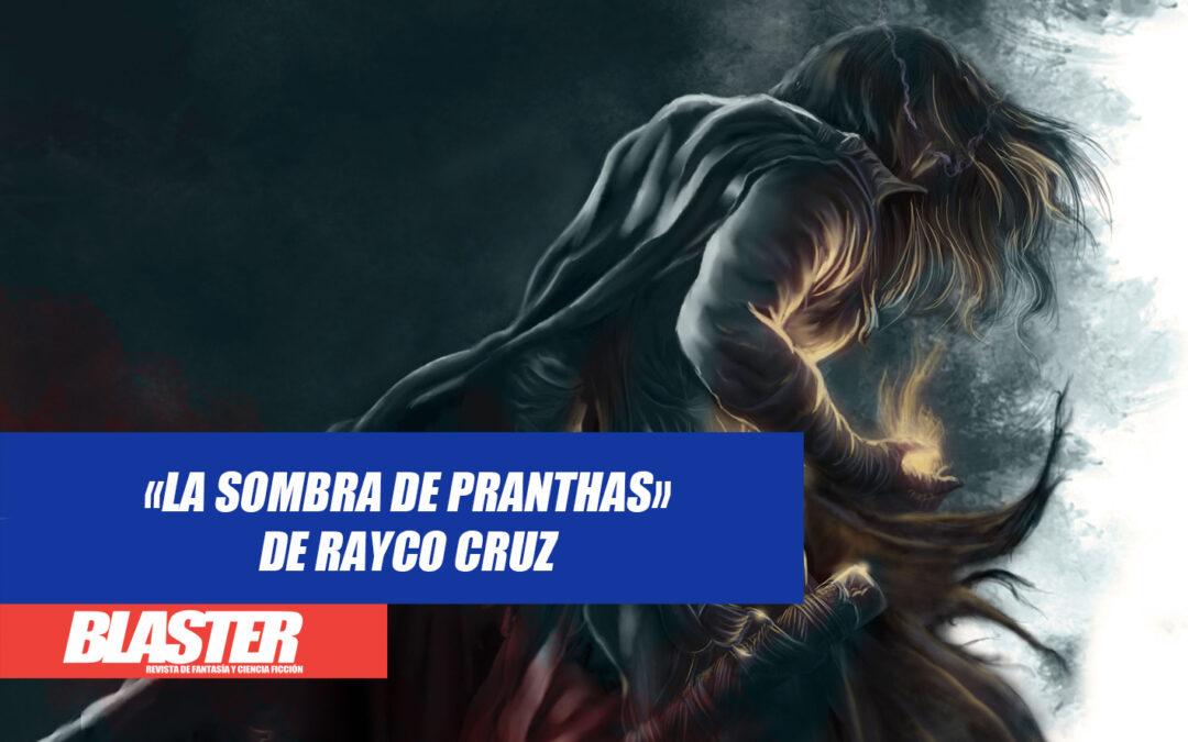 Reseña: «La sombra de Pranthas», de Rayco Cruz