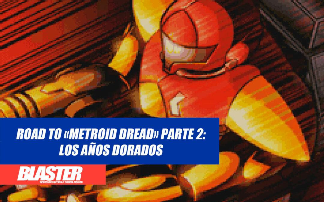 Road to «Metroid Dread», Parte 2: Los años dorados