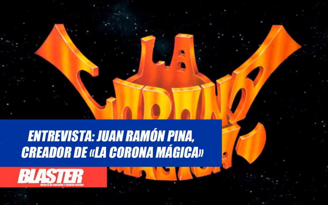 Entrevista: Juan Ramón Pina, creador de «La Corona Mágica»