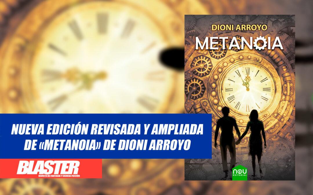 Nueva edición revisada y ampliada de «Metanoia» de Dioni Arroyo