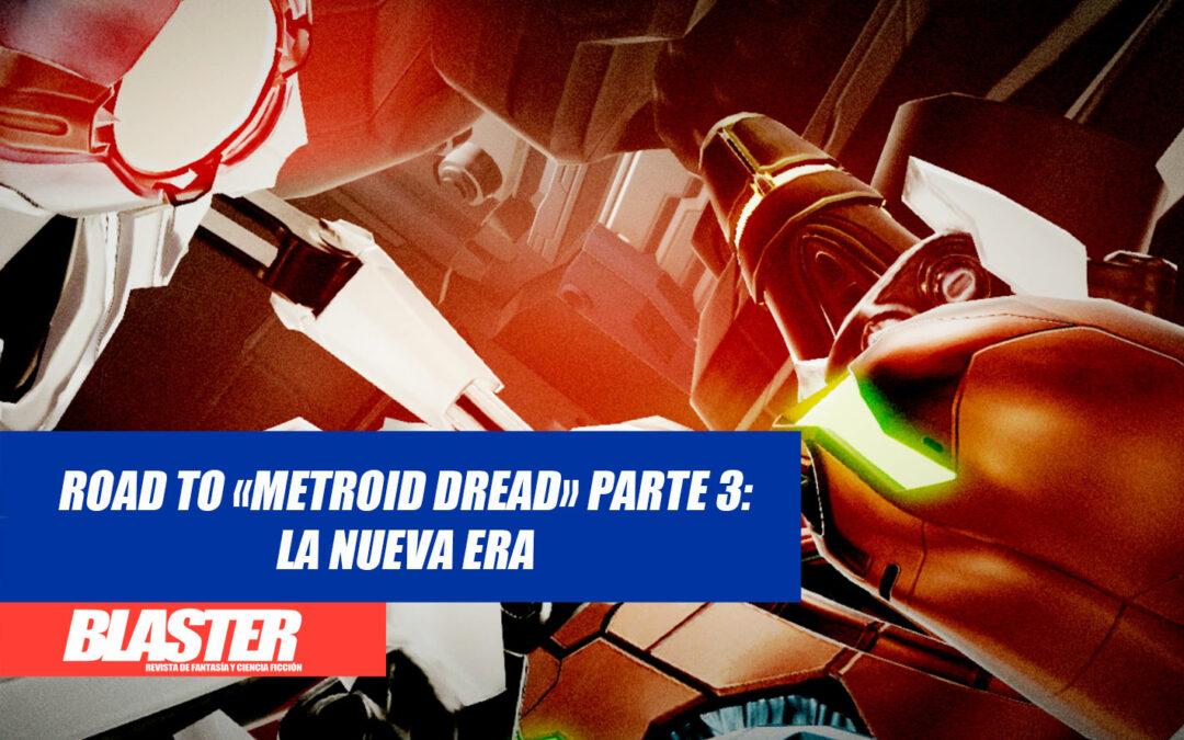 Road to «Metroid Dread», Parte 3: La nueva era