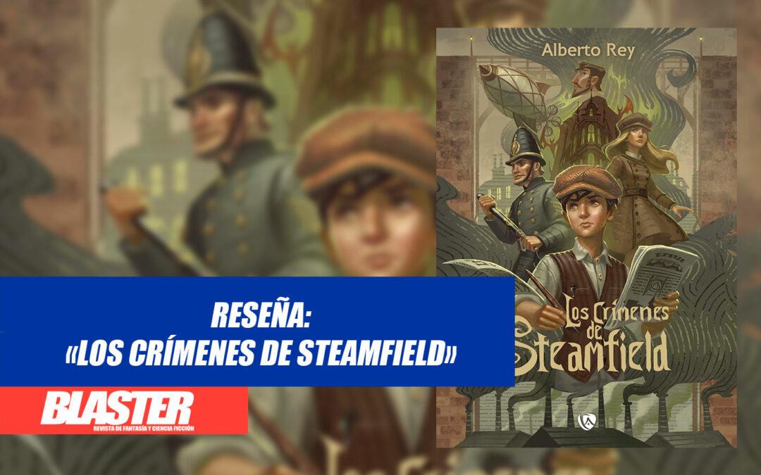 Reseña «Los crímenes de Steamfield»